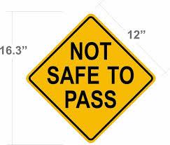 Not Safe To Pass Aluminum Sign