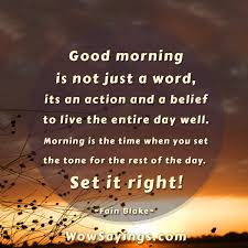 Shakespeare Good Morning Quotes Best of Good Morning Is Not Just A Word Quotes About Morning