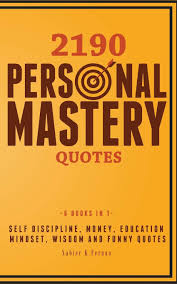 2190 Personal Mastery Quotes Self Discipline Money Education
