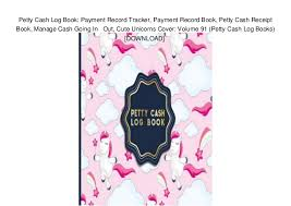 Petty Cash Log Book Petty Cash Log Book Payment Record Tracker Payment Record Book Pet