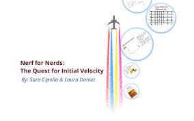 Nerf Distance Chart Velocity Nerf Gun By Sara Cipolla On Prezi