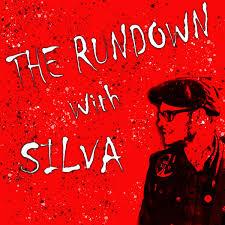 The Rundown with Silva