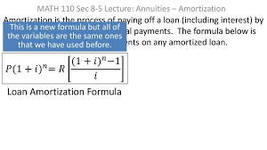 Amortize A Loan Formula Math 110 Sec 8 5 Lecture Annuities Amortization Ppt Download