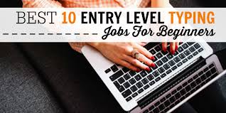 entry levle the best 10 entry level typing jobs for beginners