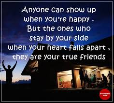 Friendship Quotes Life Sayings Happy Anyone Show Up True Friends New All About Friendship Quotes