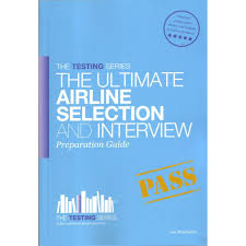 the ultimate airline selection and interview preparation guide the ultimate airline interview guide