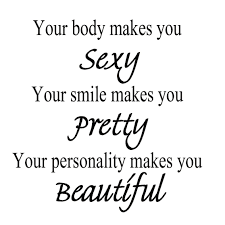 Your Smile Is Beautiful Quotes Best Of Amazon Your Body Makes You Sexy Your Smile Makes You Pretty