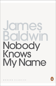 nobody knows my more notes of a native son by james baldwin share this title baldwin s early essays
