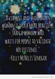 Strong Independent Beautiful Woman Quotes Best Of A Vibrant And Independent Beautiful Woman Quotes Pinterest