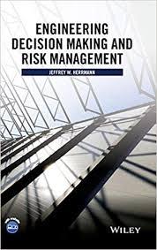 <b>Engineering</b> Decision Making and Risk Management: <b>Jeffrey W</b> ...