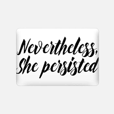 She Persisted Quote New Modern Quote Typography Meme Trendy Nevertheless She Casetify
