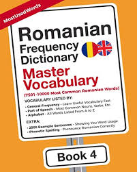 By using ipa you can know exactly how to pronounce a certain word in english. Romanian Frequency Dictionary Master Vocabulary 7501 10000 Most Common Romanian Words Romanian English Mostusedwords Micu Ana Maria 9789492637475 Amazon Com Books