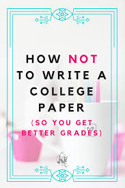 5 things you should do on the first day of college classes how not to write a college paper so you get better grades