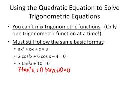 using the quadratic equation to solve trigonometric equations