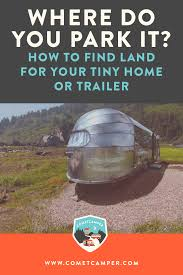 where to park tiny house. Where Do You Park It? How To Find Land For Your Tiny Home Or Trailer \u2014 COMETCAMPER House