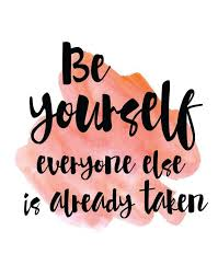 Quote Be Yourself Everyone Else Is Taken Best Of Be Yourself Everyone Else Is Already Taken Give A Thought