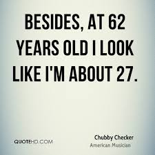 Quote Checker Classy Chubby Checker Quotes QuoteHD