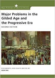 com major problems in the gilded age and the progressive  major problems in the gilded age and the progressive era documents and essays major problems in american history series