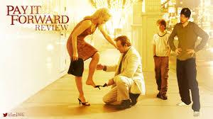 pay it forward dave examines movies pay it forward