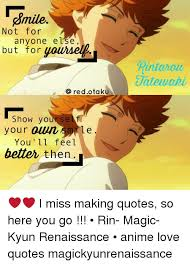 Love Anime Quotes Delectable Smile Not For Anyone E Use But For O Reed Otaku Show Yourse F Your G