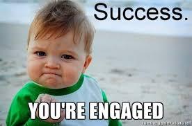 you're ENGAGED - success baby | Meme Generator via Relatably.com