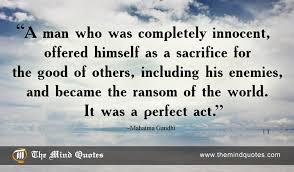 Quotes About Sacrifice Inspiration Mahatma Gandhi Quotes On Sacrifice And Easter Themindquotes