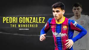 Pedri Gonzàlez The Wonderkid - YouTube