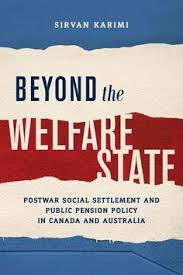 beyond the welfare state postwar social settlement and public pension policy in canada and australia