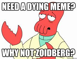 Need a dying meme? Why not Zoidberg? - Why not zoidberg-baby ... via Relatably.com