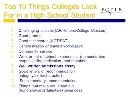 writing your college admissions essay what is a college  top 10 things colleges look for in a high school student 1 challenging classes