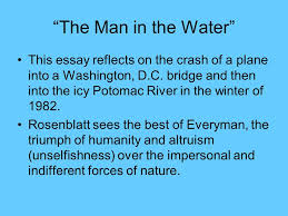 "heroism ""man in the water"" a nonfiction essay by roger rosenblatt  the man in the water this essay reflects on the crash of a plane into a"