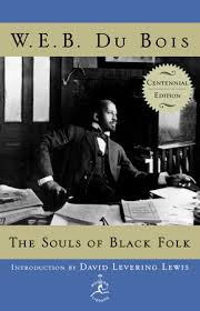 the souls of black folk by w e b du bois com the souls of black folk by w e b du bois