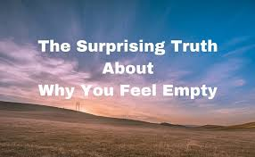 the surprising truthaboutwhy you feel empty