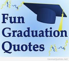 Graduation Quotes Amazing Fun Graduation Quotes