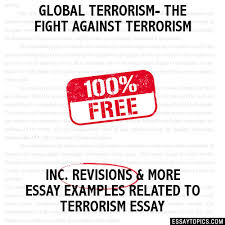 global terrorism the fight against terrorism essay global terrorism the fight against terrorism hide essay types