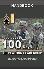 Us Army Platoon The First 100 Days Of Platoon Leadership Handbook Lessons
