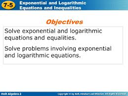objectives solve exponential and logarithmic equations and equalities