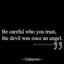 Deception Love Quotes Mesmerizing Trust Be Very Careful Sometimes Deception Is Hard To See
