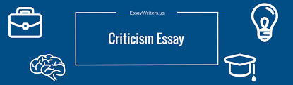 How To Write A Criticism Essay Example And Tips Essaywriters Us