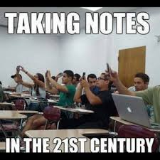 TAKING NOTES IN THE 21STICENTURY | Notes Meme on ME.ME