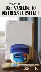 diy tutorial antiquing wood. Video Tutorial For Using Vaseline To Distress Furniture. (And It\u0027s Really Easy!) Diy Antiquing Wood