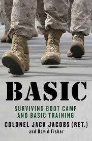 Basic: Surviving Boot Camp and Basic Training by Jack Jacobs ...