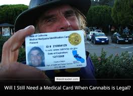 Medical When Legal Will I Reader Need Weed Card A Still Is - Cannabis