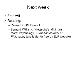 lecture wk ogm the first essay i nietzsche py matt  13 next week will reading re ogm essay i bernard williams nietzsche s mini st moral psychology european journal of philosophy available