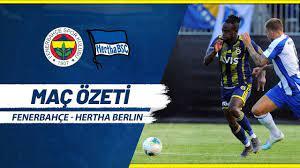 MAÇ ÖZETİ: Fenerbahçe - Hertha Berlin - YouTube