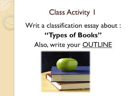 how to write an outline for the classification essay ppt video 7 class activity 1 writ a classification essay