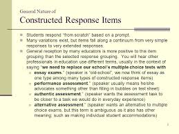 constructed response items examples spelling test short answer general nature of constructed response items students respond from scratch based on a prompt