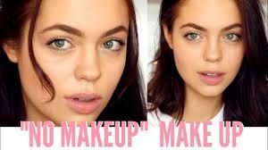 no makeup makeup look 2018 everyday makeup tutorial