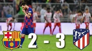 Barcelona vs Atletico Madrid [2-3 ...