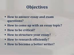 from confusion to conclusion how to write a first class essay firstyearcounts com 4 objectives how to answer essay and exam